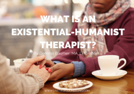 What is an Existential-Humanist Therapist?